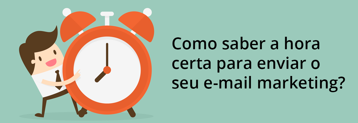como saber a hora certa de enviar o email marketing