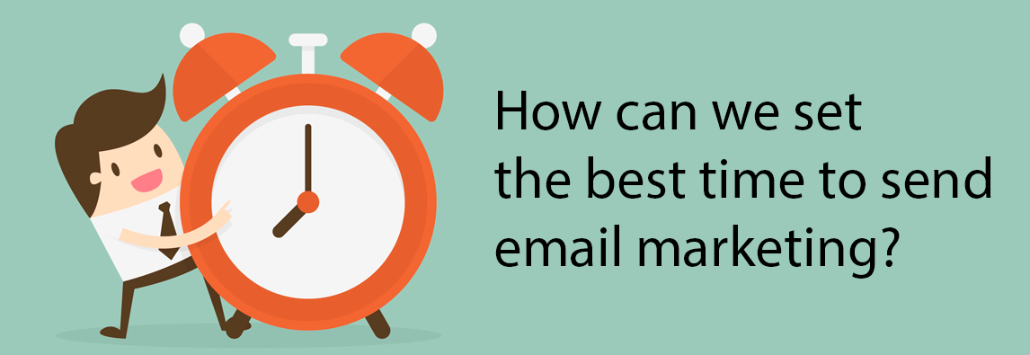 Learn how to set the best time to send email marketing